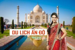 Tour Du Lịch Ấn Độ Cùng Migola Travel